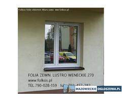 Przyciemnianie szyb -folia lustro weneckie Folkos Nowy Dwór Mazowie-sposób na zaglądanie do mieszkań